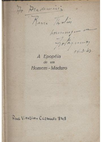 A Epopéia de um Homem Maduro - Com Dedicatória do Autor