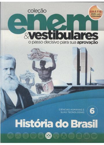 Coleção Enem & Vestibulares - História do Brasil - Volume 6 - Com DVD