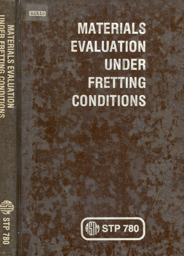 Materials Evaluation Under Fretting Conditions