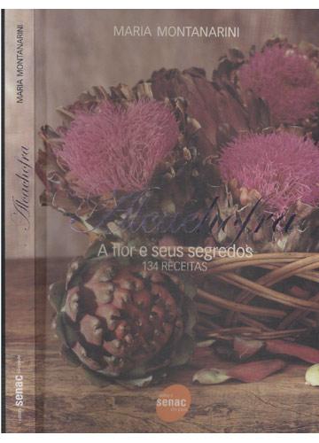 Alcachofra - A Flor e Seus Segredos