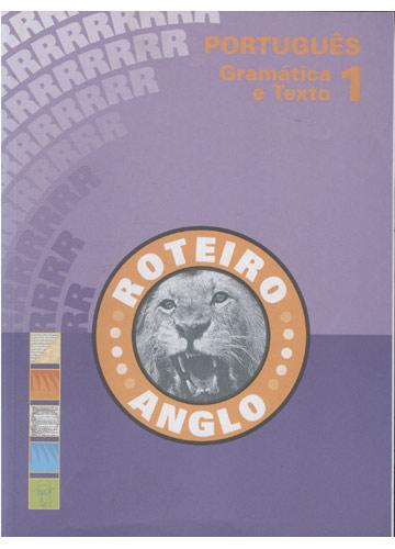 Roteiro Anglo - Português - Gramática e Texto 1