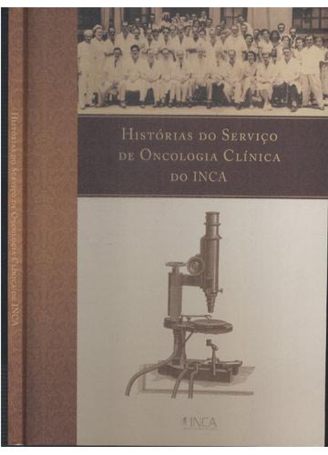 Histórias do Serviço de Oncologia Clínica do INCA
