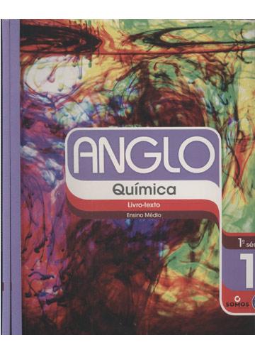 Anglo - Química - 1ª. Série - Ensino Médio - Volume 1 - Livro-Texto + Caderno de Exercícios