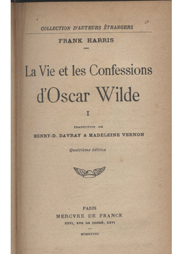 La Vie et Les Confessions d'Oscar Wilde - Volume I