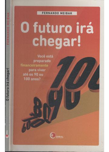 O Futuro Irá Chegar - Com Dedicatória do Autor
