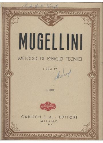 Mugellini - Metodo di Esercizi Tecnici - Libro IV (Partituras)