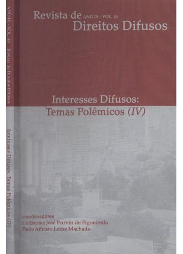 Revista de Direitos Difusos - Ano IX - Vol.46 - Interesses Difusos - Temas Polêmicos IV