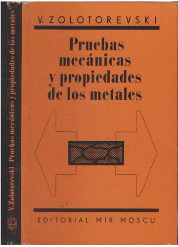 Pruebas Mecánicas y Propiedades de los Metales