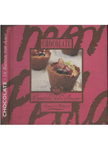 Chocolate - 18 Receitas com Amor