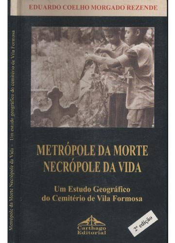 Metrópole da Morte Necrópole da Vida - Um Estudo Geográfico do Cemitério de Vila Formosa