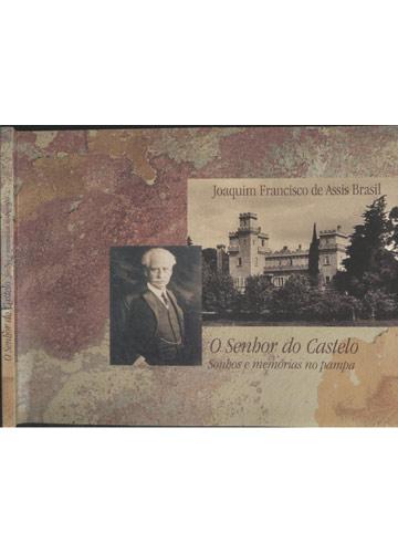 O Senhor do Castelo - Sonhos e Memórias no Pampa