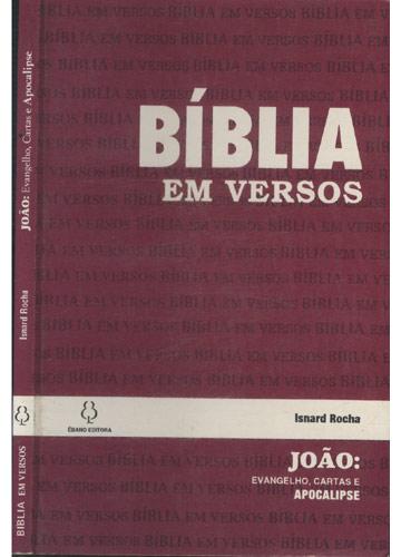 Bíblia em Versos - João -  Evangelho Cartas e Apocalipse
