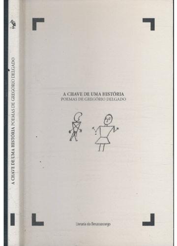 A Chave de uma História - Poemas de Gregório Delgado