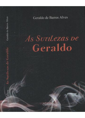 As Sutilezas de Geraldo - Com Dedicatória do Autor