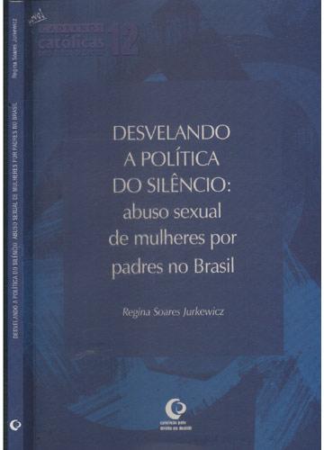 Desvelando a Política do Silêncio - Abuso Sexual de Mulheres por Padres no Brasil