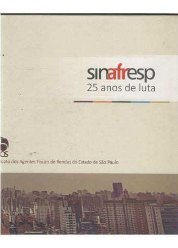 Sinafresp - 25 anos de Luta