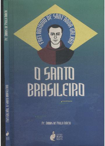 Frei Galvão - O Santo Brasileiro