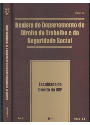 Revista do Departamento de Direito do Trabalhoe da Seguridade Social - Julho / 2008 - Junho / 2014 - Ano 3 - Volume 6 - Nº.1