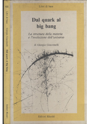 Dal Quark al Big Bang