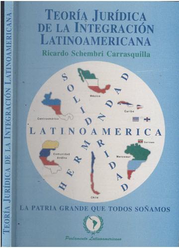 Teoria Jurídica de La Integración Latino Americana
