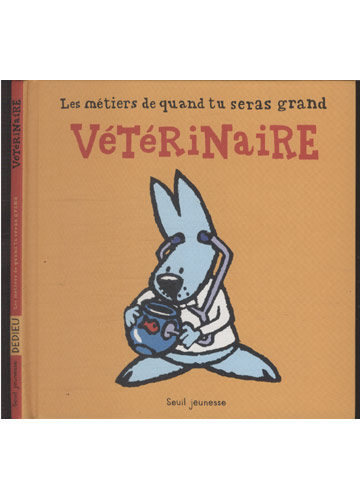 Les Métiers De Quand Tu Seras Grand Vétérinaire