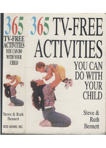 365 Tv-Free Activites You Can do With Your Child