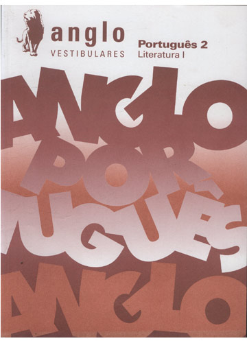 Português - Livro 2 - Literatura 1 - Anglo Vestibulares