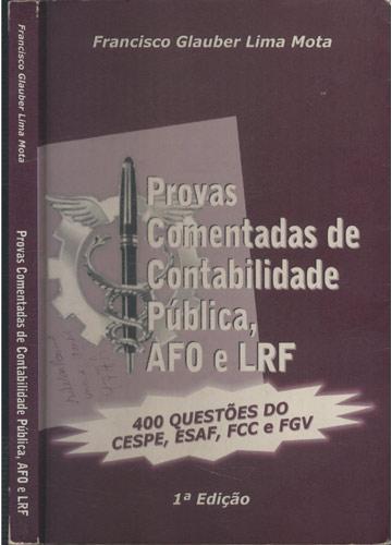 Provas Comentadas de Contabilidade Pública AFO e LRF