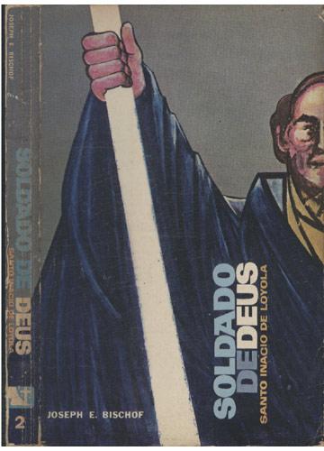 Soldado de Deus - Santo Inácio de Loyola