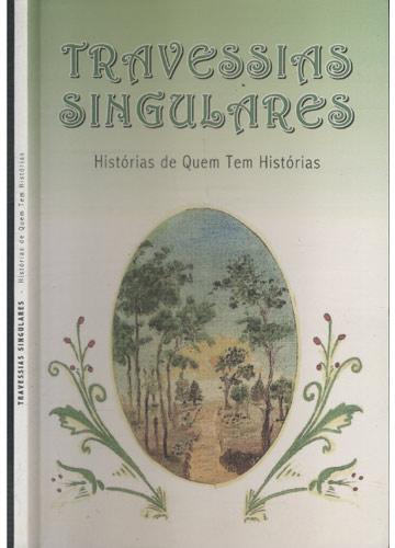 Travessias Singulares - Histórias de Quem tem Histórias