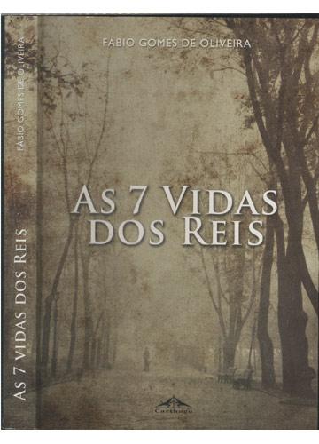 As 7 Vidas dos Reis - Com Dedicatória do Autor