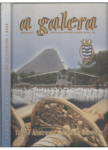 A Galera - Turma Almirante Sylvio Noronha - 2006