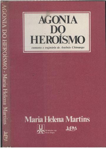 Agonia do Heroísmo - Com Dedicatória do Autor