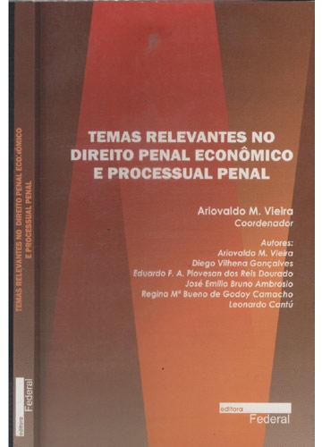 Temas Relevantes no Direito Penal Econômico e Processual Penal