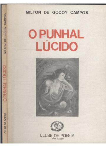 O Punhal Lúcido - Com Dedicatória do Autor