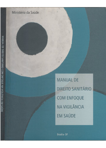 Manual de Direito Sanitário com Enfoque na Vigilância em Saúde