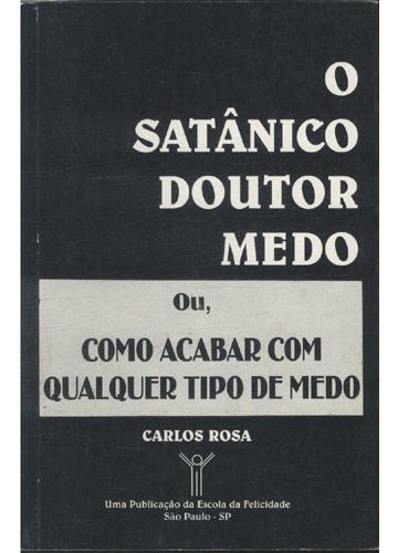 O Satânico Doutor Medo - Com Dedicatória do Autor