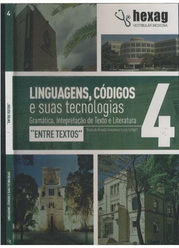 Entre Textos - Linguagens Códigos e Suas Tecnologias - Volume 4 - Hexag Vestibular Medicina