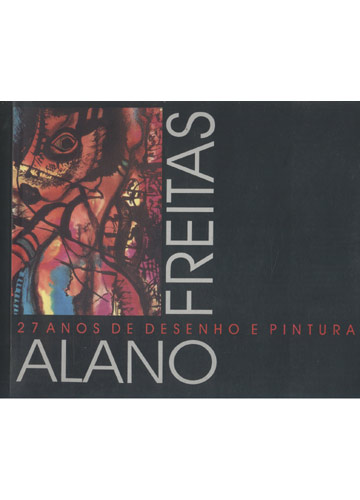Alano Freitas - 27 Anos de Desenho e Pintura