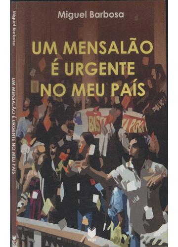 Um Mensalão é Urgente no Meu País - com Dedicatória do Autor