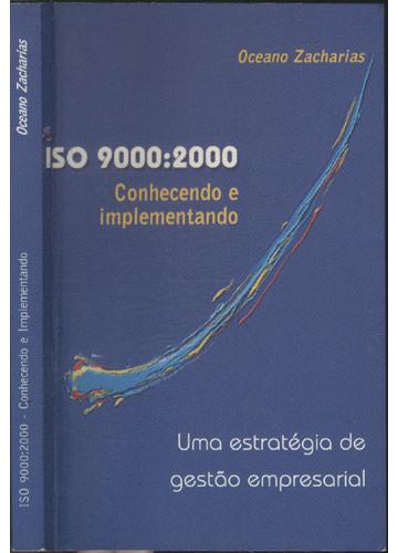 ISO 9000 - 2000 - Conhecendo e Implementando