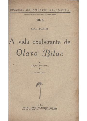 A Vida Exuberante de Olavo Bilac - Volume 2