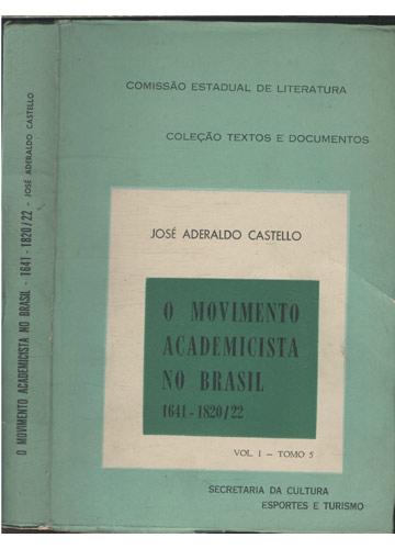 O Movimento Academico no Brasil - 1641-1820/22 - Volume I - Tomo 5