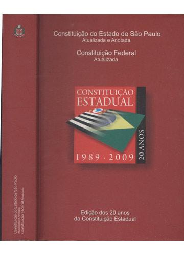 Constituição do Estado de São Paulo - Atualizada e Anotada / Constituição Federal - Atualizada
