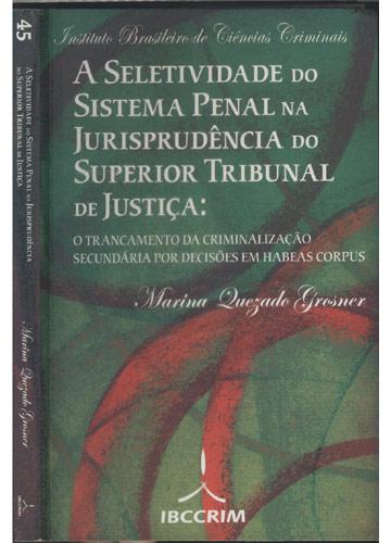 A Seletividade do Sistema Penal na Jurisprudência do Superior Tribunal de Justiça