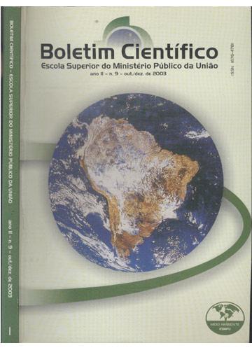 Boletim Científico - Escola Superior do Ministério Público da União - Ano II - Nº.9 - Out/Dez - 2003