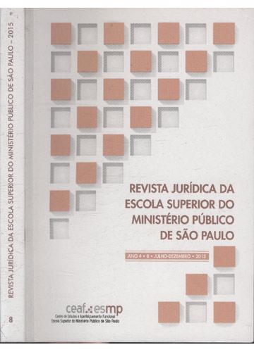 Revista Jurídica da Escola Superior do Ministério Público de São Paulo - Ano 4 - Volume 08- Julho/Dezembro de 2015