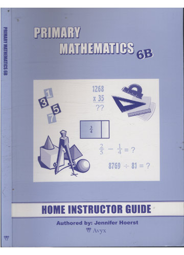 Primary Mathematics 6B - Home Instructor's Guide