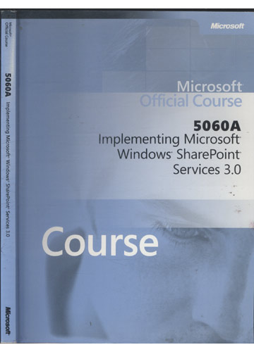 5060A - Implementing Microsoft Windows - Share Point Services 3.0 - Com CD