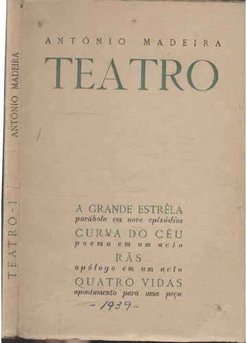 Teatro - Volume I - A Grande Estrela / Curva do Céu / Rãs / Quatro Vidas
